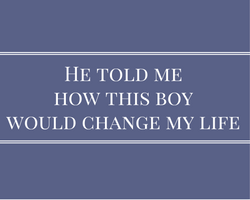 he-told-me-how-this-boy-would-change-my-life1